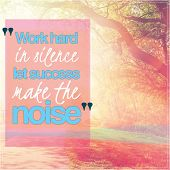 Inspirational Typographic Quote - Work hard in silence let success make the noise