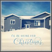 Inspirational Typographic Quote - I'll be home for Christmas