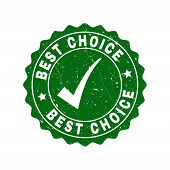 Vector Best Choice Grunge Stamp Seal With Tick Inside. Green Best Choice Imprint With Grunge Surface poster