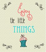 pic of blue things  - Vintage Typographic Background with Motivational Quotes enjoy the littel things - JPG