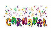 Carnaval- Carnival Festive Colored Illustration. Hand Drawn Festive Lettering With Firework And Serp poster
