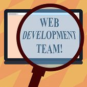 Text Sign Showing Web Development Team. Conceptual Photo A Team Of Developers Working Towards An End poster