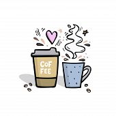 Coffee Handdrawn Illustration. Coffee To Go And Coffee Cup Cute Vector Illustration With Design Elem poster