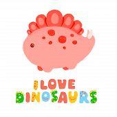 Kawaii Dinosaur And Lettering I Love Dinosaurs. Vector Illustration. Textured Effect Pencil, Acrylic poster