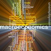 stock photo of macroeconomics  - Background text pattern concept wordcloud illustration of macroeconomics glowing light - JPG