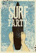 Surf Party Typographic Grunge Vintage Poster Design. Retro Vector Illustration. poster