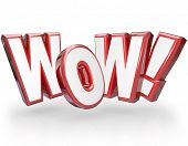 The word Wow in big red 3D letters to show surprise and astonishment at something amazing, awesome a