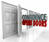 foto of door  - A door opening and the words Confidence Opens Doors illustrating the opportunity made possible by believing in yourself - JPG