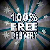 100 Percent Free Delivery Sign  On Retro Star Background