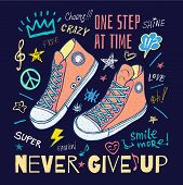 Never Stop, Step By Step Motivational Slogan Sneakers For T-shirt. Street Fashion Sport Style Shoes  poster
