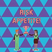 Conceptual Hand Writing Showing Risk Appetite. Business Photo Text The Level Of Risk An Organization poster