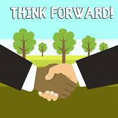 Conceptual Hand Writing Showing Think Forward. Business Photo Showcasing The Act Of Thinking About A poster
