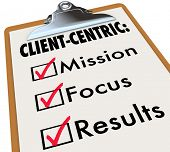 Client Centric words on a To Do LIst on clipboard with checks in boxes for Mission, Focus and Results
