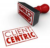 Client Centric words stamped in red ink certifying a company or business is putting customer needs f