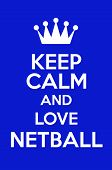 picture of netball  - Keep Calm And Love Netball Poster Art - JPG