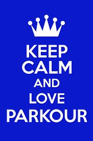 foto of parkour  - Keep Calm And Love Parkour Poster Art - JPG