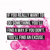 Inspirational Typographic Quote - If you really want to do something, youll find a way. If you don poster