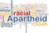 Background concept wordcloud illustration of apartheid