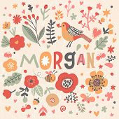 Bright card with beautiful name Morgan in poppy flowers, bees and butterflies. Awesome female name design in bright colors. Tremendous vector background for fabulous designs