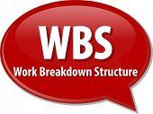 foto of breakdown  - word speech bubble illustration of business acronym term WBS Work Breakdown Structure - JPG