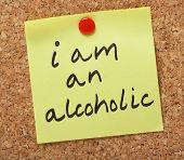 I am an alcoholic