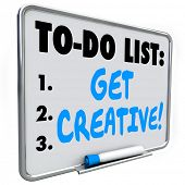 Get Creative words on a to do list written on a dry erase board to encourage inventive, fresh, original thinking