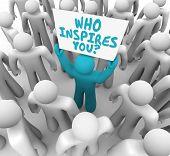 Who Inspires You Man Holding Sign Motivation 3d Illustration poster