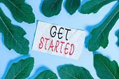 Conceptual Hand Writing Showing Get Started. Business Photo Showcasing Begin An Important Period In  poster