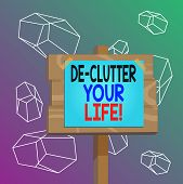 Word Writing Text De Clutter Your Life. Business Concept For Remove Unnecessary Items From Untidy Or poster