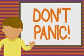 Text Sign Showing Don T Panic. Conceptual Photo Suddenly Feel So Worried Or Frightened That You Can  poster