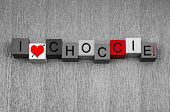 I Love Choccie - Sign For Chocolate Lovers!