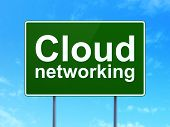 Cloud technology concept: Cloud Networking on road sign background