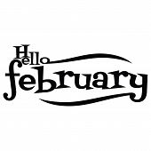 Hello February Describes The Black And White Vector. Hello February Letter. February Month. Inscript poster