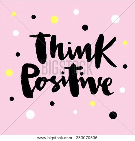 poster of Vector Illustration Of Think Positive For Logotype, Flyer, Banner, Invitaion Or Greeting Card, Postc