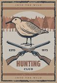Bird Hunt Retro Poster For Hunting Sport Club Design. Wild Grouse Grunge Banner With Vintage Hunter  poster