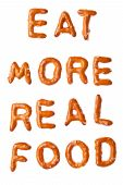 Alphabet Pretzel Slogan Eat More Real Food Isolated