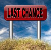 last chance offer final warning or opportunity or call now or never