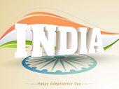 image of ashoka  - 3D text India with Ashoka Wheel on national flag tricolor background for Happy Indian Independence Day celebration - JPG