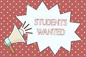 Word Writing Text Students Wanted. Business Concept For List Of Things Wishes Or Dreams Young People poster