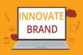 Word Writing Text Innovate Brand. Business Concept For Significant To Innovate Products, Services An poster