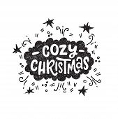 Festive Christmas Hand Lettering Phrase Cozy Christmas. Modern Typography For Cards, Posters, T-shir poster