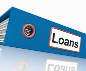 Loans File Contains Borrowing Or Lending Paperwork