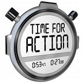The words Time for Action on a stopwatch timer clock demanding you to act to solve a crisis or solve