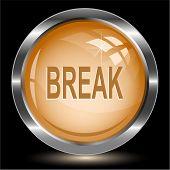 Break. Internet button. Raster illustration.