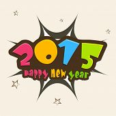 Stylish colorful text Happy New Year 2015 over explosion art on stars decorated beige background.