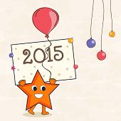 Happy New Year poster, banner or flyer with a funny star cartoon character holding 2015 frame and balloon.