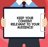 Handwriting Text Writing Keep Your Content Relevant To Your Audience. Concept Meaning Good Marketing poster