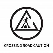 Crossing Road Caution Icon Isolated On White Background. Crossing Road Caution Icon Simple Sign. Cro poster