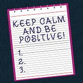Conceptual Hand Writing Showing Keep Calm And Be Positive. Business Photo Text Stay Calmed Positivit poster