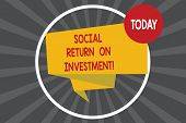 Writing Note Showing Social Return On Investment. Business Photo Showcasing Invest Part Of The Earni poster